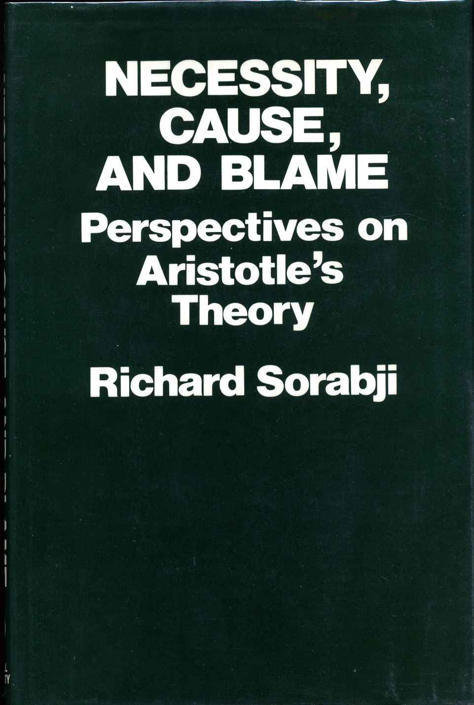 Necessity, Cause, and Blame Perspectives on Aristotle's Theory