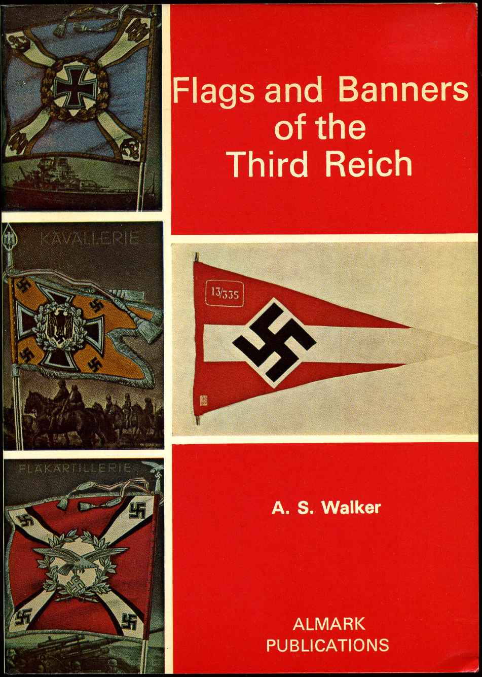 Flags and Banners of the Third Reich by Andrew S  Walker, Ron G  Hickox, C   Farlowe on Kurt Gippert Bookseller