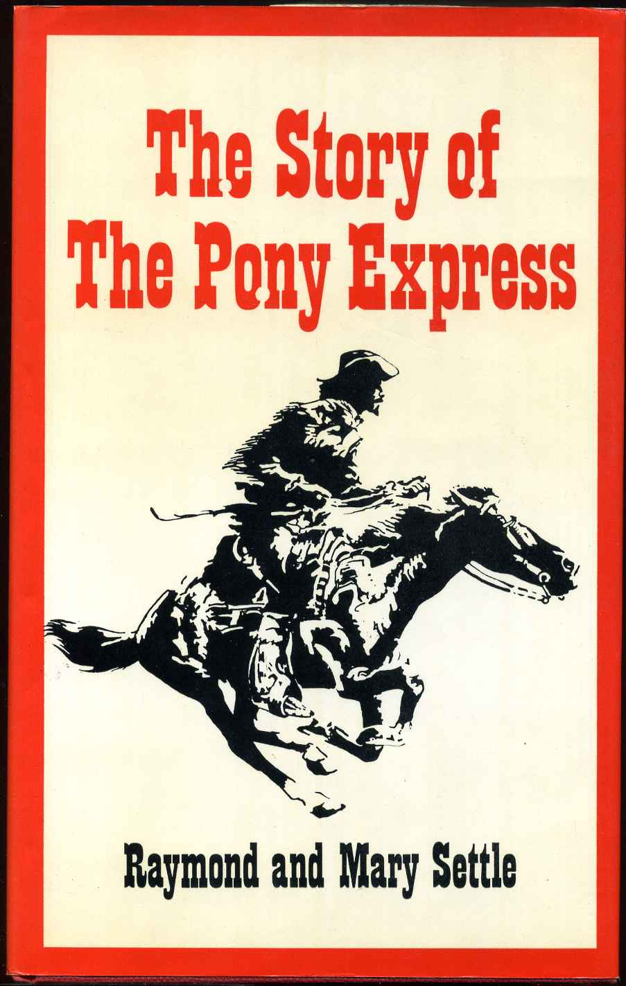 Wanted a Few Bold Riders: The Story of the Pony Express