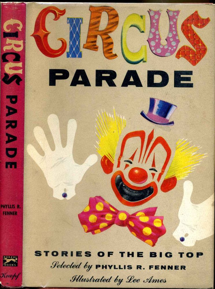 CIRCUS PARADE. Stories Of The Big Top. Selected By Phyllis R. Fenner. Phyllis R. Fenner.