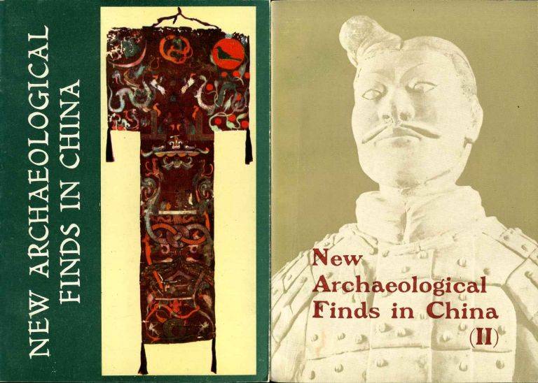 NEW ARCHAEOLOGICAL FINDS IN CHINA. Discoveries During the Cultural Revolution. Volumes I & II. Compilation.