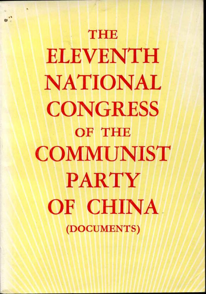 THE ELEVENTH NATIONAL CONGRESS OF THE COMMUNIST PARTY OF CHINA (DOCUMENTS). Communist Party of China.