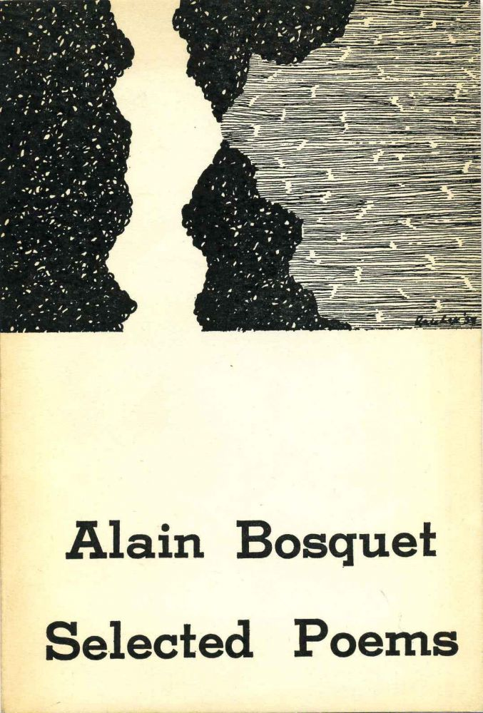 SELECTED POEMS. Translations by Samuel Beckett, Charles Guenther, Edouard Roditi and Ruth Whitman. Alain Bosquet.