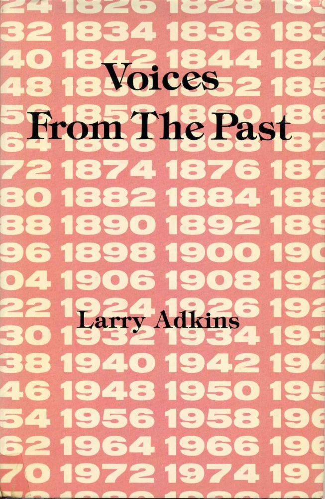 VOICES FROM THE PAST. Signed by Larry Adkins. Larry Adkins.