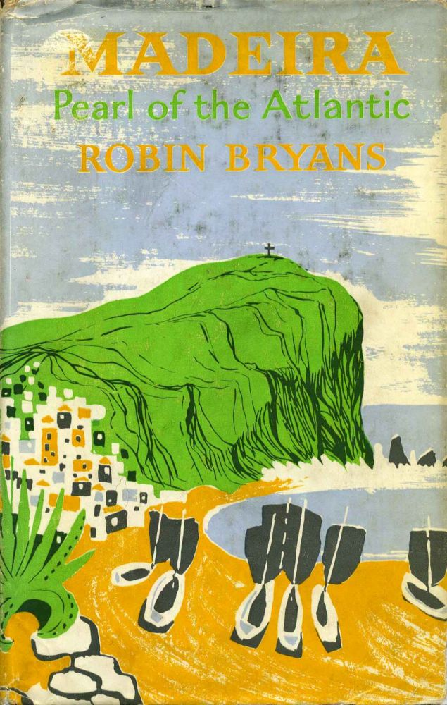 MADEIRA. Pearl of the Atlantic. Robin Bryans.