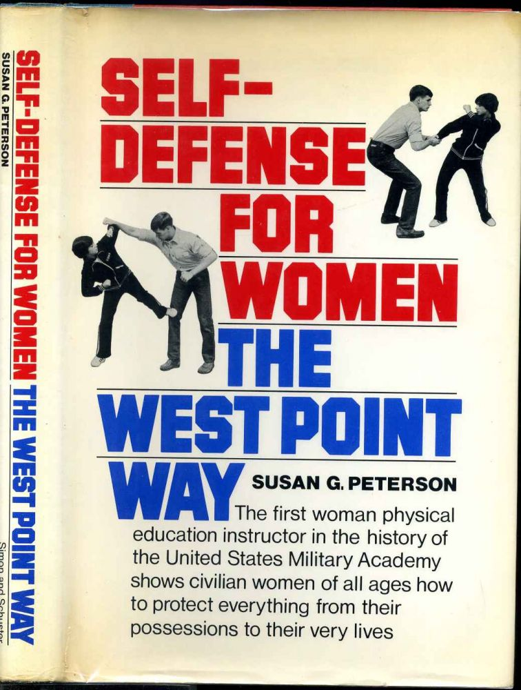 SELF - DEFENSE FOR WOMEN THE WEST POINT WAY. Susan G. Peterson.