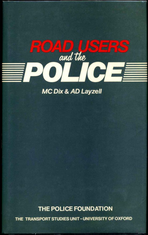 ROAD USERS AND THE POLICE. M. C. Dix, A. D. Layzell.