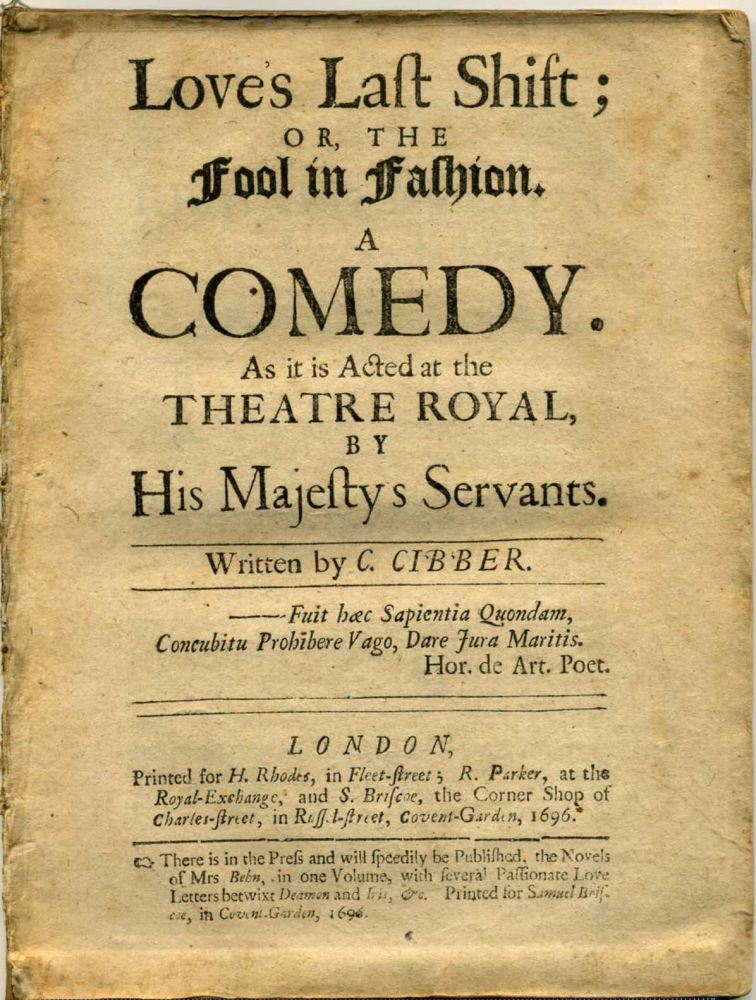 LOVE'S LAST SHIFT; or, the Fool in Fashion. A Comedy. As it is Acted at the Theatre Royal By His Majesty's Servants. Colley Cibber.