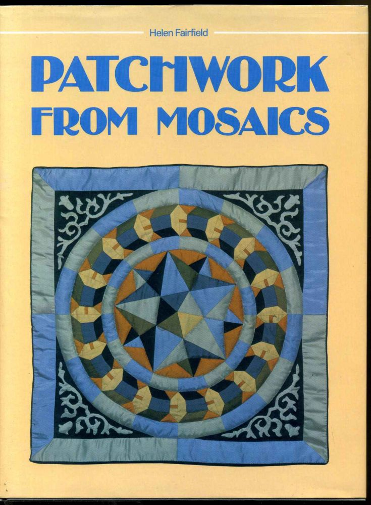 PATCHWORK FROM MOSAICS. Patchwork from the Stones of Venice. Helen Fairfield.