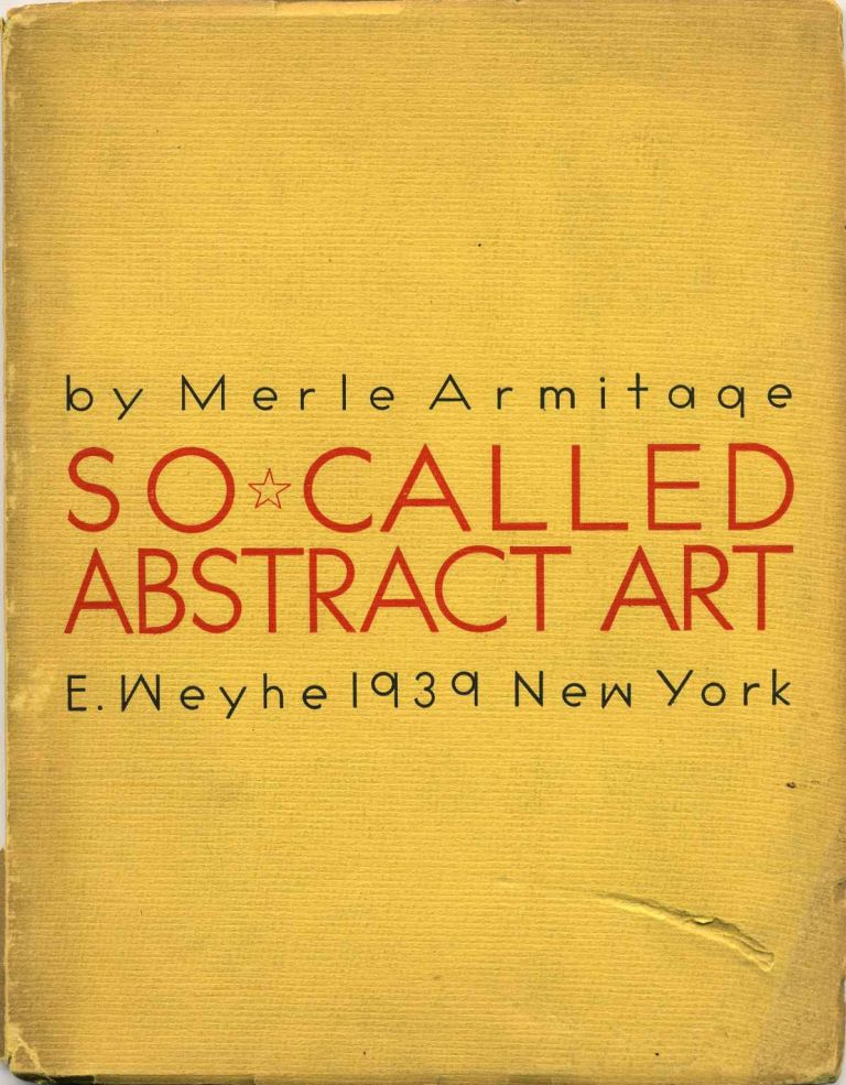 SO CALLED ABSTRACT ART. Merle Armitage.