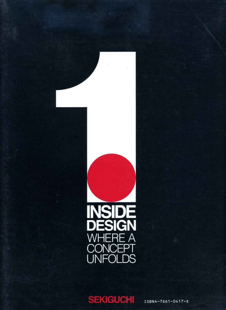 INSIDE DESIGN. A Review: 40 Years of Work. INSIDE DESIGN. Where a Concept Unfolds. Signed by Sekiguchi. Morton Goldsholl, Yoshi Sekiguchi.