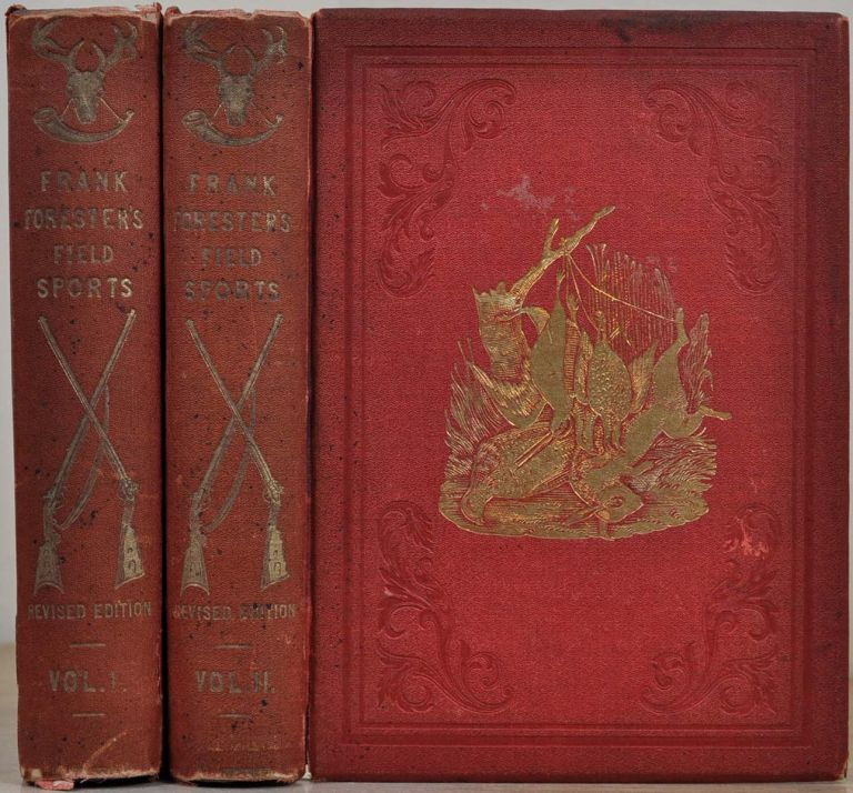 FRANK FORESTER'S FIELD SPORTS of the United States and British Provinces of North America. Two volume set. Henry William Herbert.