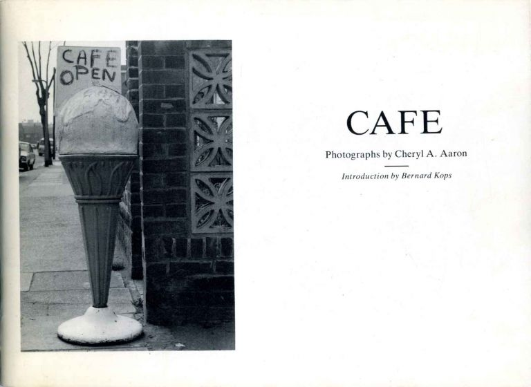 CAFE. Photographs by Cheryl A. Aaron. Signed and inscribed by the photographer. Cheryl A. Aaron.