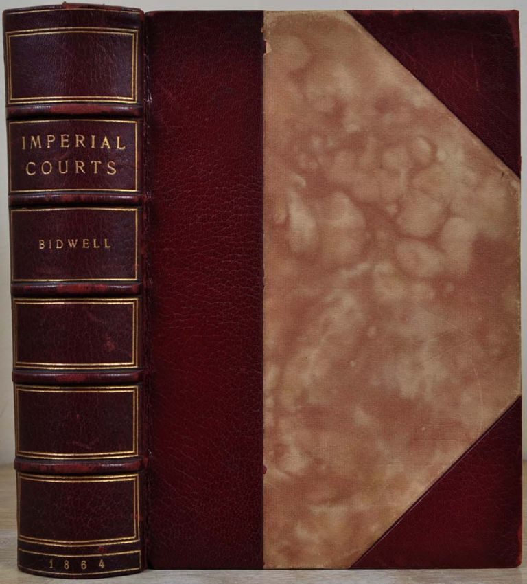 IMPERIAL COURTS of France, England, Russia, Prussia, Sardinia, and Austria. Richly Illustrated with Portraits of Imperial Sovereigns and Their Cabinet Ministers; with Biographical Sketches, and an Introduction by William Cullen Bryant. W. H. William Cullen Bryant Bidwell.