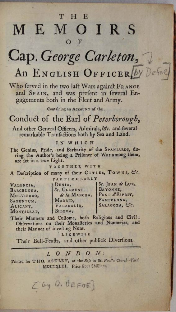 THE MEMOIRS OF CAP. GEORGE CARLETON, An English Officer, Who served in the two last Wars against France and Spain, and was present in several Engagements both in the Fleet and Army. Daniel Defoe, George Carleton.