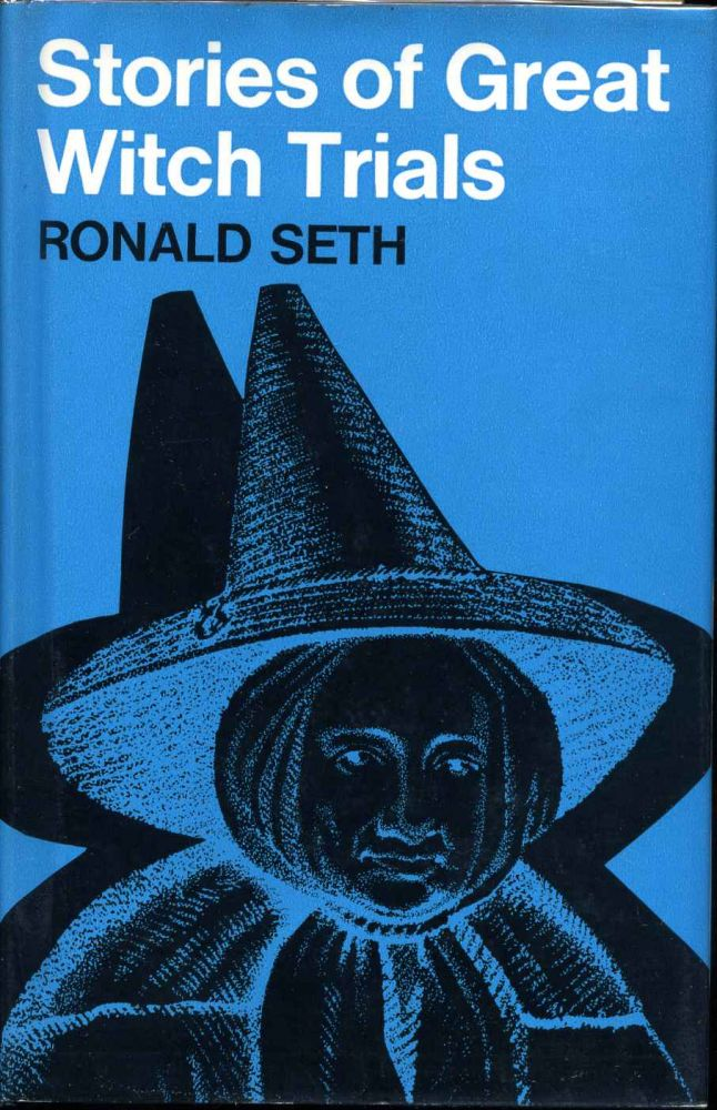 STORIES OF GREAT WITCH TRIALS. Ronald Seth.
