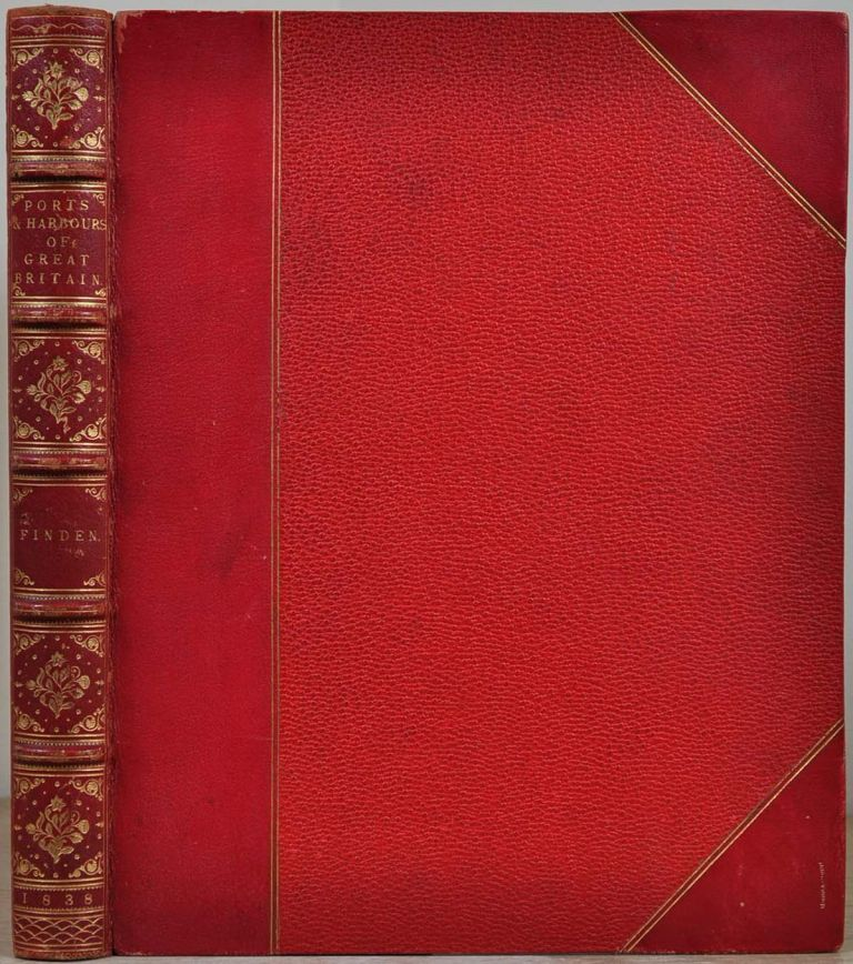 VIEWS OF PORTS AND HARBOURS, Watering Places, Fishing Villages, and other Picturesque Objects on the English Coast. William Finden, Edward Finden, William Andrew Chatto.