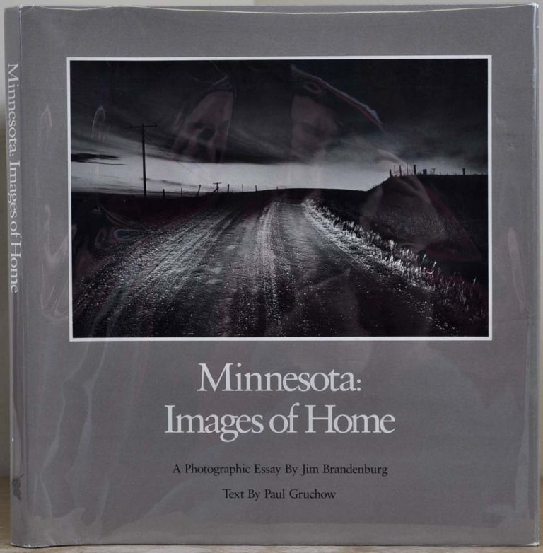 MINNESOTA: Images of Home. Jim Brandenburg, Paul Gruchow.