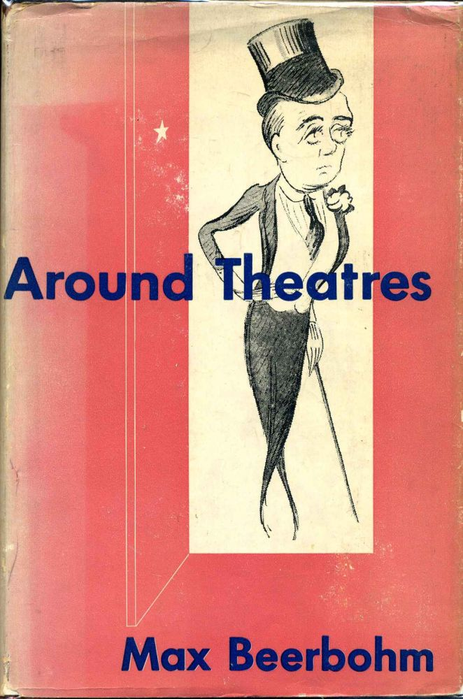 AROUND THEATRES. Max Beerbohm.