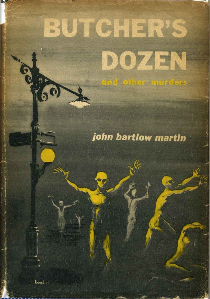 BUTCHER'S DOZEN and Other Murders. Signed and inscribed by John Bartlow Martin. John Bartlow Martin.
