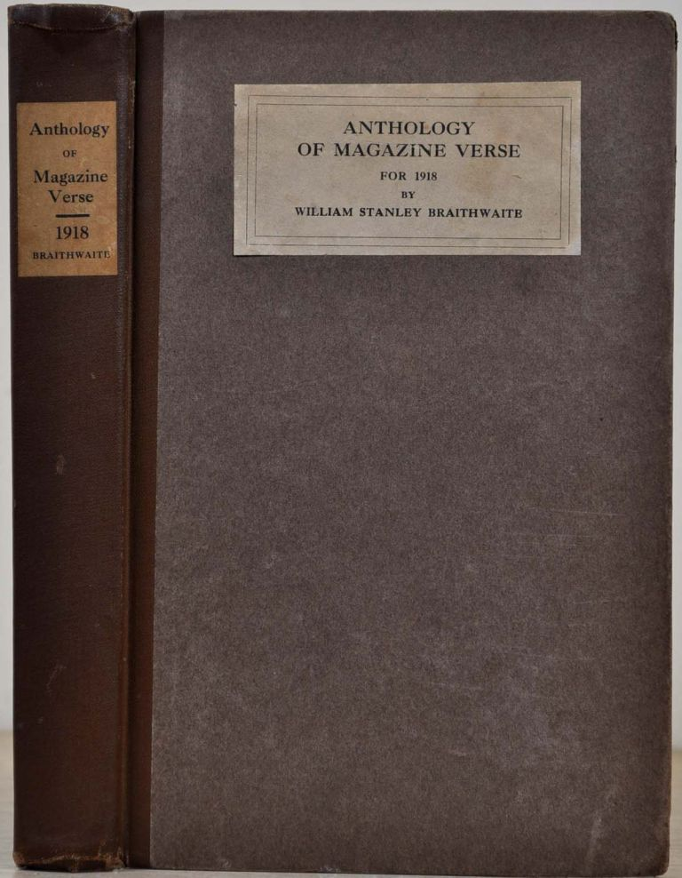 ANTHOLOGY OF MAGAZINE VERSE for 1918. And Year Book of American Poetry. William Stanley Braithwaite.