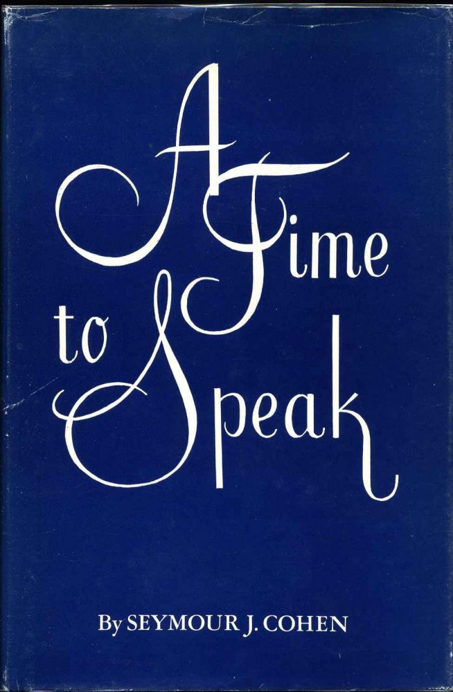 A TIME TO SPEAK. Signed by the author. Seymour J. Cohen.