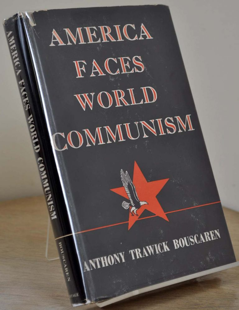 AMERICA FACES WORLD COMMUNISM. Signed by the author. Anthony Trawick Bouscaren.