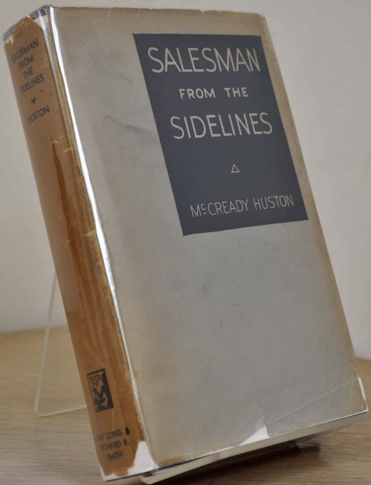 SALESMAN FROM THE SIDELINES Being the Business Career of Knute K. Rockne. Signed by the author. McCready Huston.