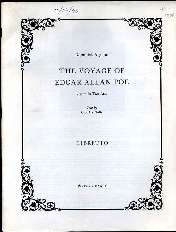 THE VOYAGE OF EDGAR ALLAN POE. Opera in Two Acts. Libretto. Dominick Argento, Charles Nolte.