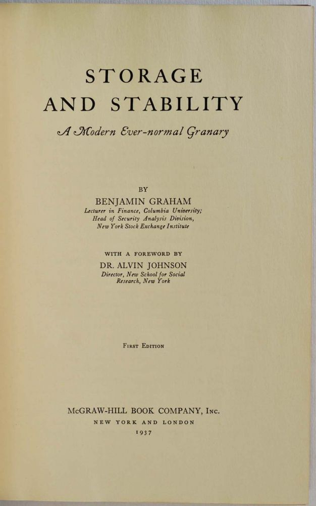 STORAGE AND STABILITY. A Modern Ever-normal Granary. Signed by T. W. Schultz. Benjamin Graham, Alvin Johnson, T. W. Schultz.