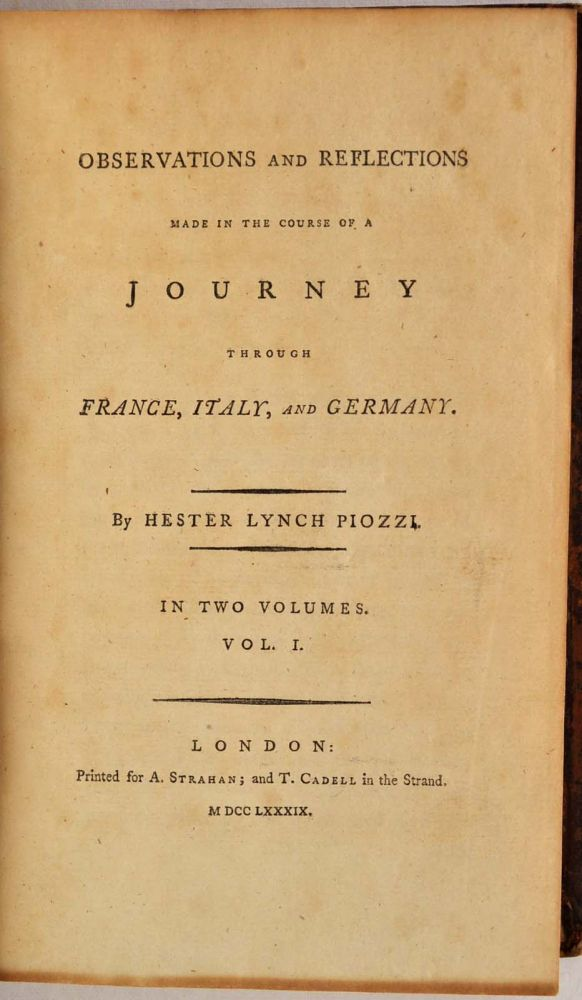 OBSERVATIONS AND REFLECTIONS MADE IN THE COURSE OF A JOURNEY THROUGH FRANCE, ITALY, AND GERMANY. In two volumes. Hesther Lynch Piozzi.