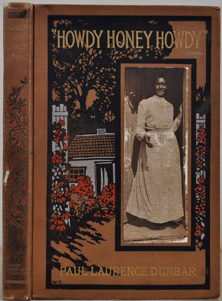 HOWDY HONEY HOWDY. With a seventeen line poem handwritten and signed by Paul Laurence Dunbar. Paul Laurence Dunbar.