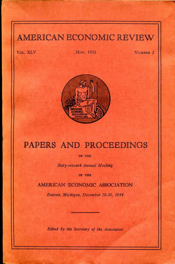 The American Economic Review. Vol. XLV. May, 1955. Number 2. American Economic Association.
