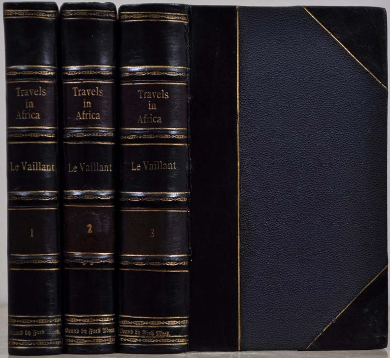 NEW TRAVELS INTO THE INTERIOR PARTS OF AFRICA, By Way of the Cape of Good Hope; In the Years 1783, 84 and 85. Three volume set. Francois Le Vaillant.