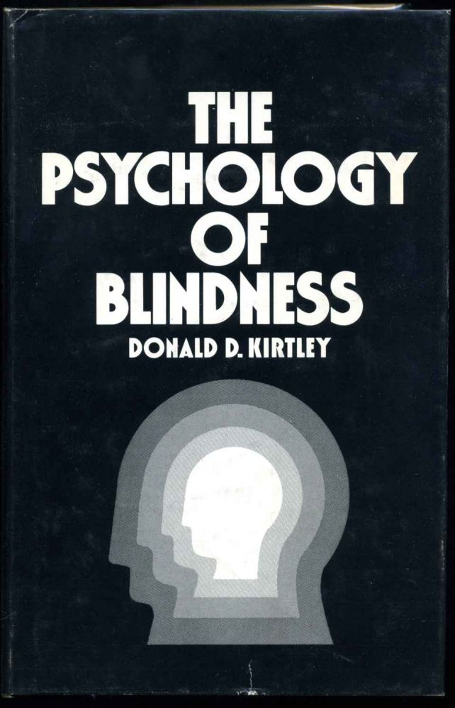 The Psychology of Blindness. Donald D. Kirtley.
