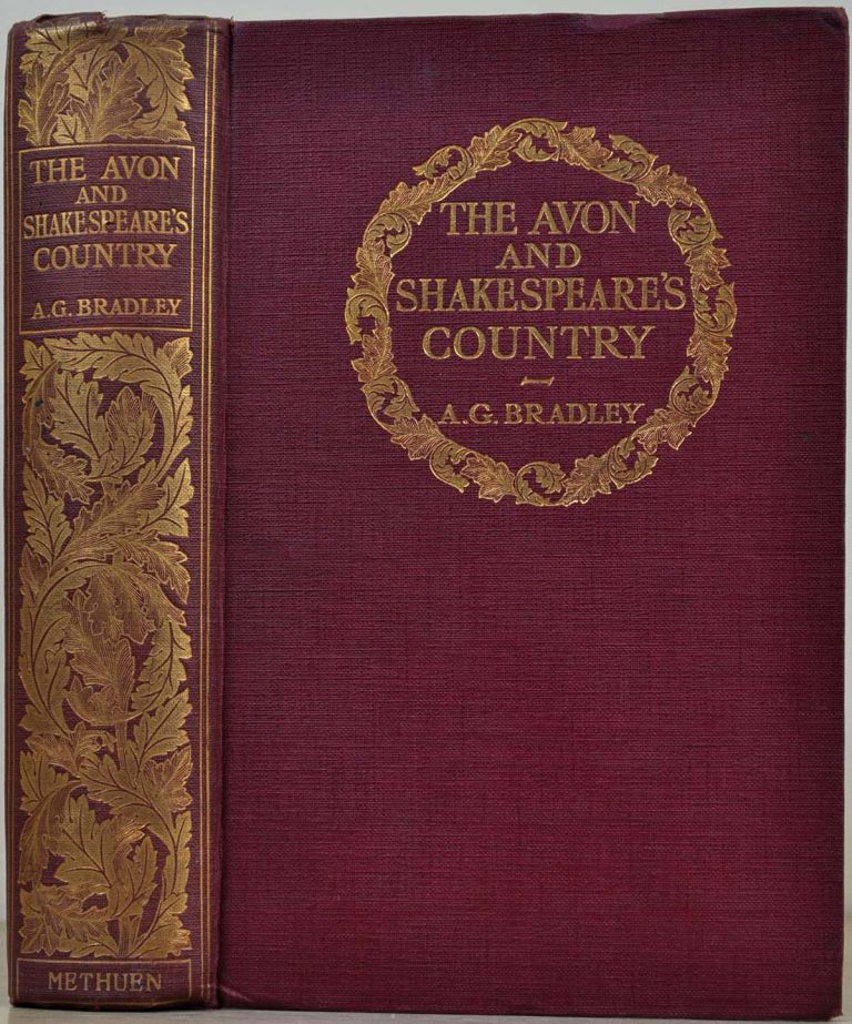 THE AVON AND SHAKESPEARE'S COUNTRY. A. G. Bradley.