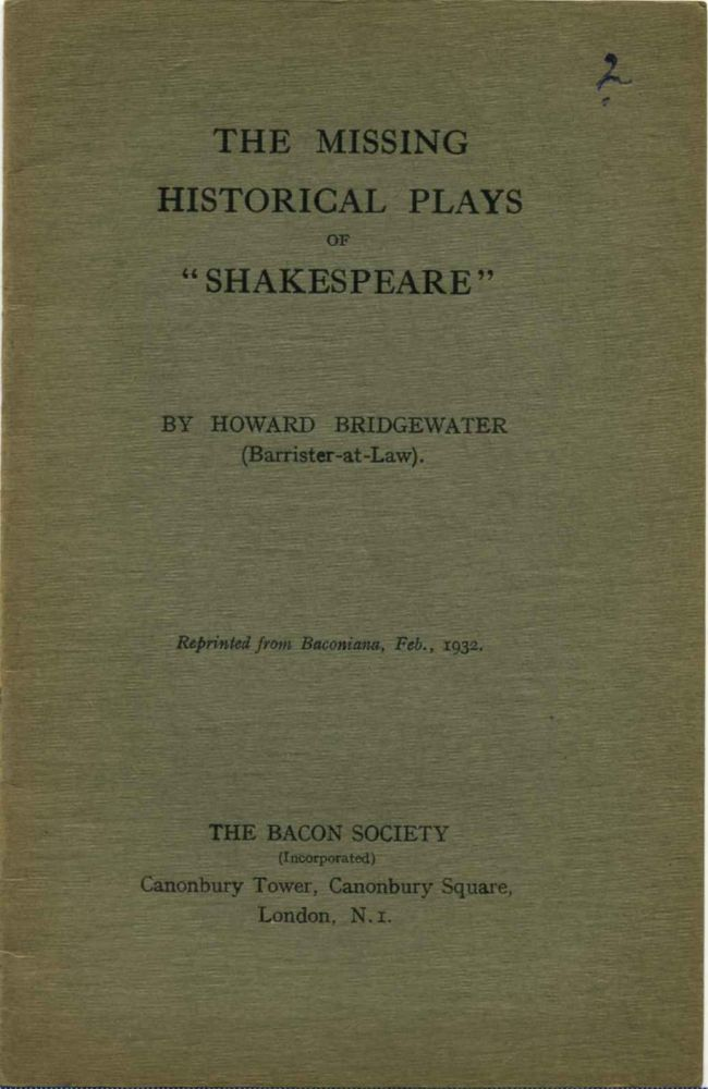 THE MISSING HISTORICAL PLAYS OF SHAKESPEARE. Howard Bridgewater.