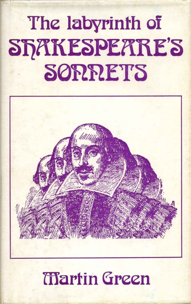 The Labyrinth of Shakespeare's Sonnets: An Examination of Sexual Elements in Shakespeare's Language. Martin Green, William Shakespeare.