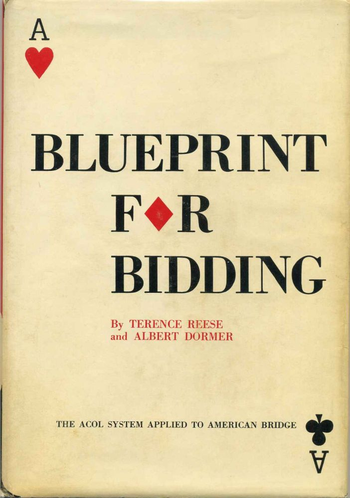 BLUEPRINT FOR BIDDING. The ACOL System Applied to American Bridge. Terence Reese, Albert Dormer.