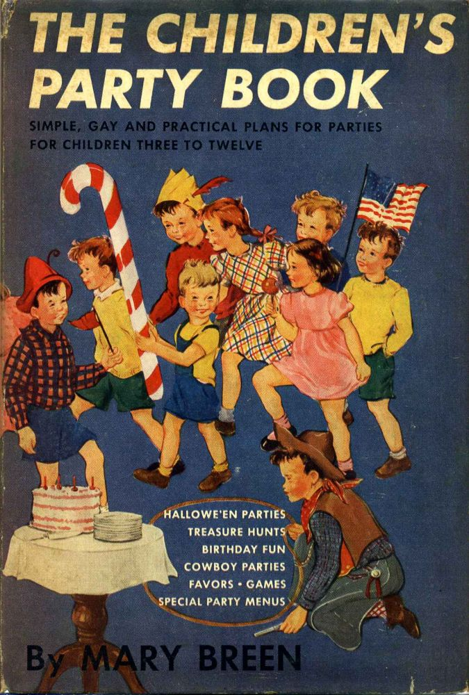 THE CHILDREN'S PARTY BOOK. Mary Breen, Verna Breen.