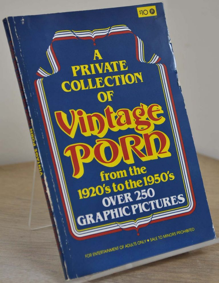 A PRIVATE COLLECTION OF VINTAGE PORN from the 1920s to