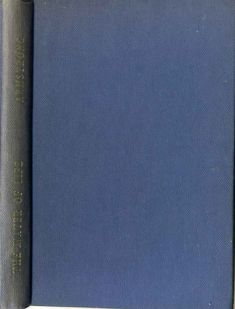THE WATER OF LIFE. A Treatise on Urine-Therapy. John W. Armstrong.