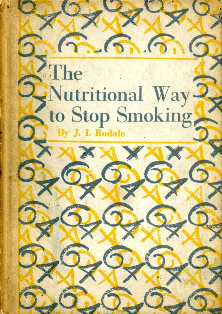 THE NUTRITIONAL WAY TO STOP SMOKING. J. I. Rodale.
