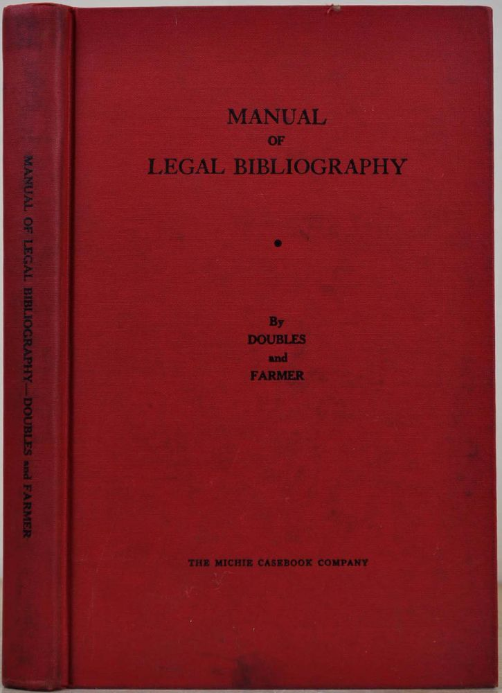 MANUAL OF LEGAL BIBLIOGRAPHY. M. Ray Doubles, Frances Farmer.