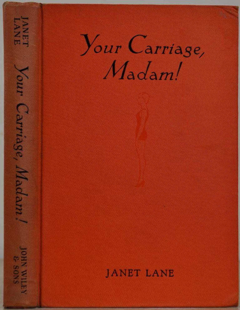 YOUR CARRIAGE, MADAM! A Guide to Good Posture. Janet Lane.
