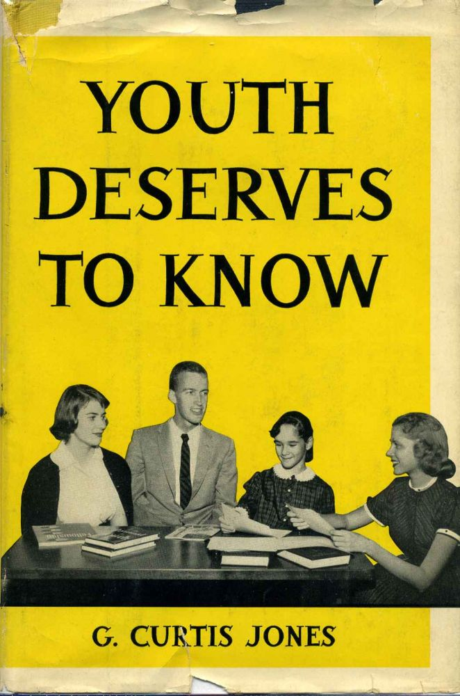 YOUTH DESERVES TO KNOW. G. Curtis Jones.