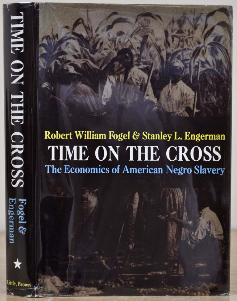 TIME ON THE CROSS: Economics of American Negro Slavery. Signed & inscribed by Robert W. Fogel to T. W. Schultz, both Nobel Prize winners in Economics. [with] TIME ON THE CROSS. Evidence & Methods. A Supplement. With a tipped-in autograph of Robert Fogel. Robert William Fogel, Stanley L. Engerman.