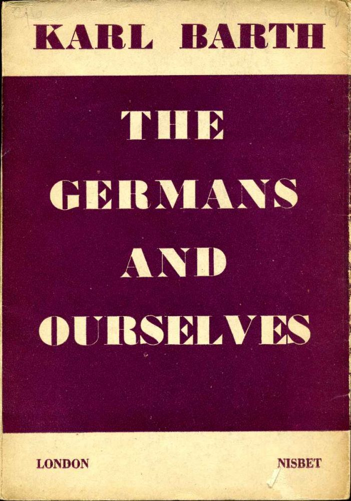 THE GERMANS AND OURSELVES. Karl Barth.