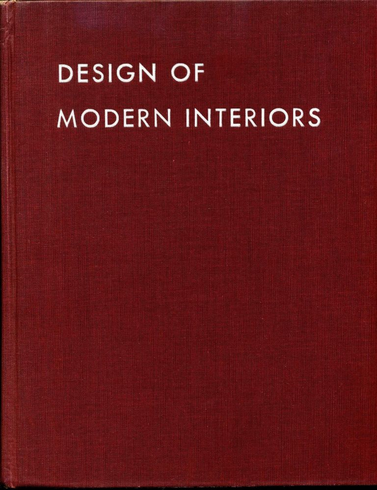 DESIGN OF MODERN INTERIORS. James Ford, Katherine Morrow Ford.