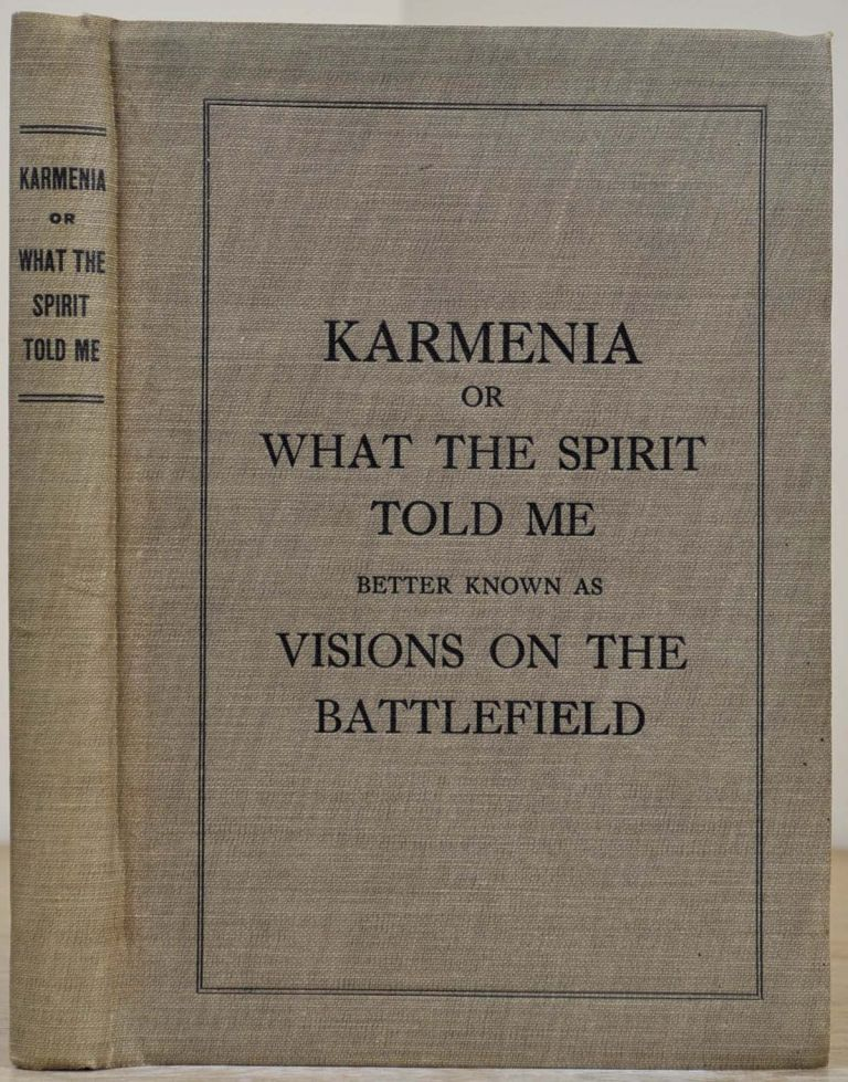 KARMENIA, OR WHAT THE SPIRIT TOLD ME. Better Known As Visions On the Battlefield. Lyman E. Stowe.